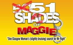 51 Shades of Maggie at the Pavilion Theatre, Glasgow