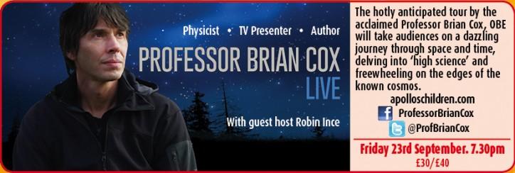 Professor Brian Cox Live - CLICK FOR MORE INFO!