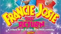 The Return of Francie & Josie - BOOK NOW!