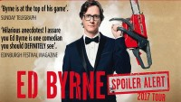 Ed Byrne: Spoiler Alert  - CLICK FOR MORE INFO!