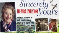 Sincerely Yours: The Vera Lynn Story - BOOK NOW!