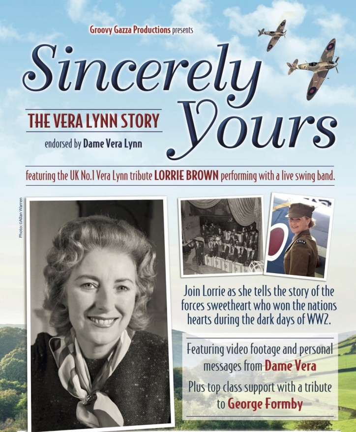 Sincerely Yours: The Vera Lynn Story - CLICK FOR MORE INFO!