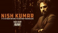 Nish Kumar – It's in Your Nature To Destroy Yourselves - CLICK FOR MORE INFO!