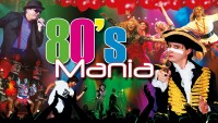 80's Mania - CLICK FOR MORE INFO!