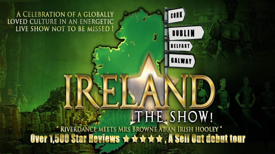Ireland – The Show – Rescheduled