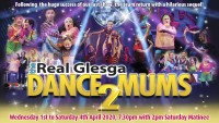 Real Glesga Dance Mums 2 – Cancelled - BOOK NOW!