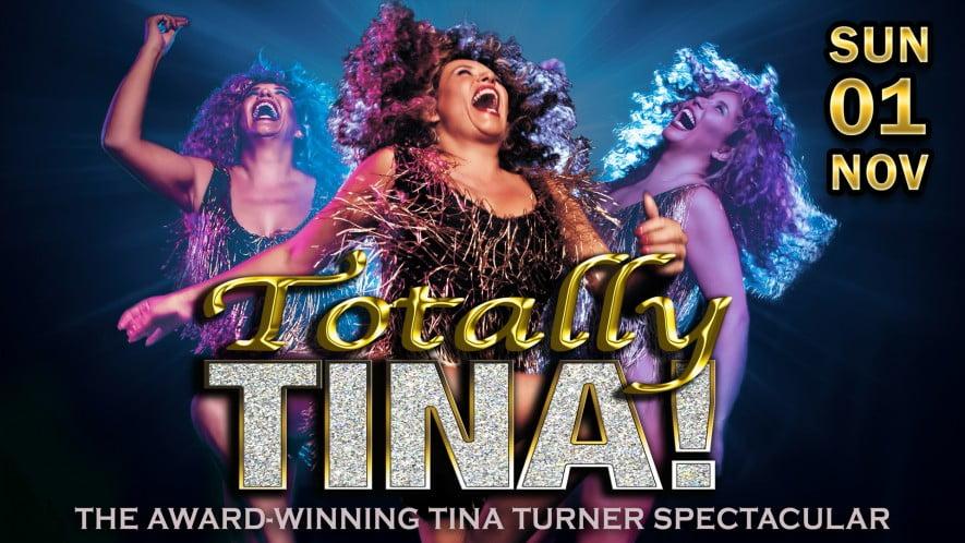 Totally Tina – Rescheduled
