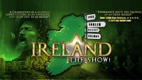 Ireland – The Show – Rescheduled Performance - CLICK FOR MORE INFO!