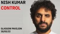Nish Kumar: Control - CLICK FOR MORE INFO!